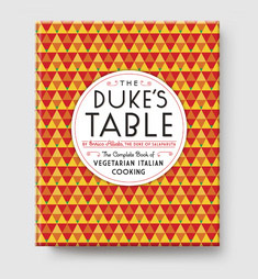 The Duke's Table - the Complete Book of Italian Vegetarian Cooking by Enrico Alliata, The Duke of Salaparuta
